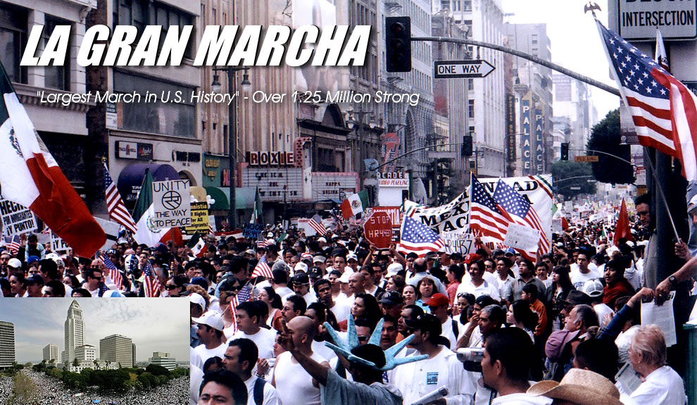 La Gran Marcha - Largest Protest Demonstration in U.S. History